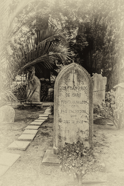 The grave of Don Francisco de Hara, the first mayor of San Francisco.